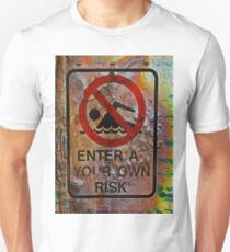 Enter At Your Own Risk Unisex T-Shirt