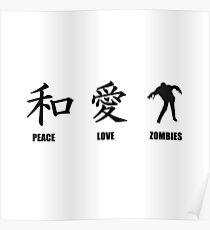 Kanji Peace Love Zombies Poster
