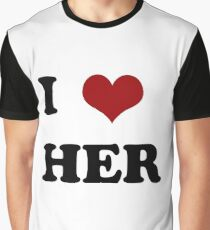 I love her Graphic T-Shirt