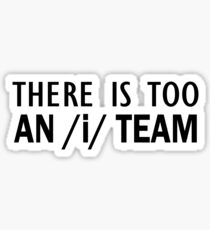 There is too an /i/ in team [tim] | Linguistics Sticker
