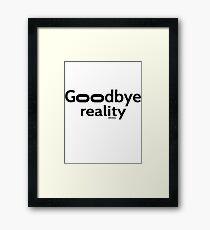 Goodbye Reality Virtual Reality Framed Print