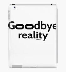 Goodbye Reality Virtual Reality iPad Case/Skin