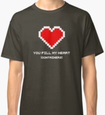 You Fill My Heart (Containers) Classic T-Shirt