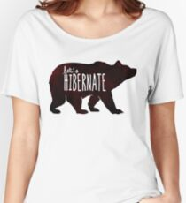 Let's Hibernate: Watercolor Bear with Funny Quote Women's Relaxed Fit T-Shirt