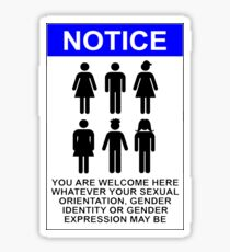 NOTICE: YOU ARE WELCOME HERE WHATEVER YOUR SEXUAL ORIENTATION, GENDER IDENTITY OR GENDER EXPRESSION MAY BE Sticker