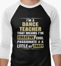 IM A Dance Teacher That Means Creative Cool Passionate