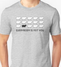 Black sheep - everybody is not you T-Shirt