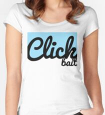 Click Bait Women's Fitted Scoop T-Shirt