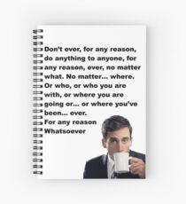 Don't ever for any reason... Spiral Notebook