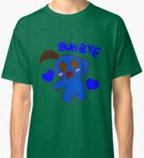 BUH BYE Classic T-Shirt