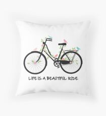 Life is a beautiful ride Throw Pillow