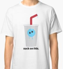 suck on this. Classic T-Shirt