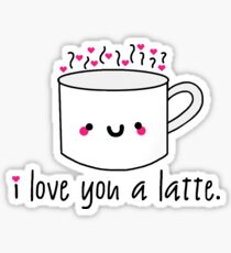 I Love You A Latte Sticker