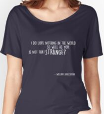 Shakespeare's Quote Women's Relaxed Fit T-Shirt
