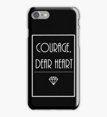 Courage, dear heart (2) iPhone Case/Skin
