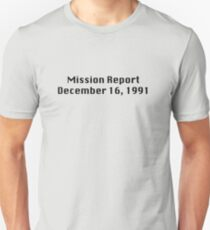 Mission Report December 16, 1991 Unisex T-Shirt