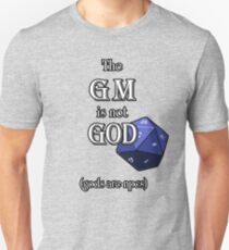 The GM Is Not God T-Shirt