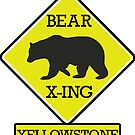 YELLOWSTONE NATIONAL PARK WYOMING BEAR CROSSING X-ING by MyHandmadeSigns