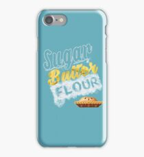 Sugar, Butter, Flour iPhone Case/Skin