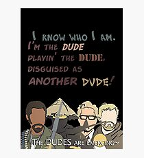 Quotes and quips - the dudes are emerging~ Photographic Print