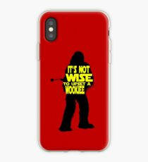 It's not wise to upset a wookiee iPhone Case
