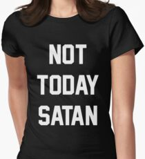 Not Today Satan Women's Fitted T-Shirt