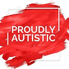 Proudly Autistic (Red version) by un-boxedbrain