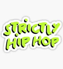 Strictly Hip Hop - Green Sticker