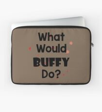What Would Buffy Do? Laptop Sleeve