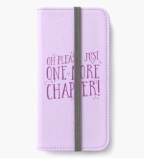 OH PLEASE! just one more chapter! iPhone Wallet/Case/Skin