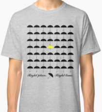 Right Place | Right Time - Himym Classic T-Shirt