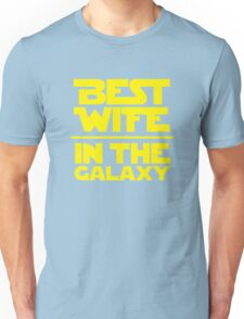 Best Wife in the Galaxy Unisex T-Shirt