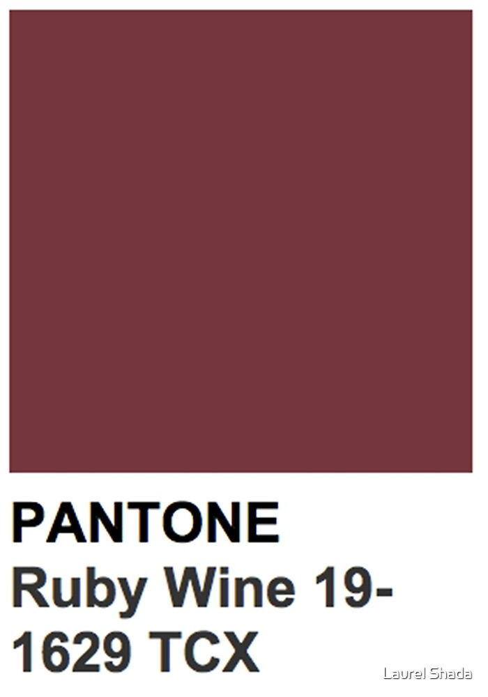 Quot Pantone Ruby Wine 19 1629 Tcx Quot By Laurel Shada Redbubble