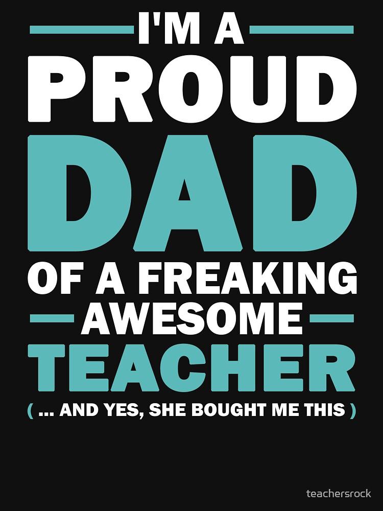 Soy un orgulloso papá de un maestro impresionante Freaking. (sí, ella me compró esto) Regalo del Día del Padre para papá. de teachersrock