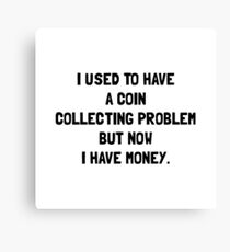 Money Coin Collecting Problem Canvas Print