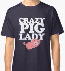 Crazy pig lady  Classic T-Shirt