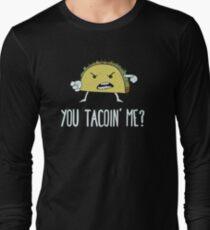 You Tacoin' Me? T-Shirt