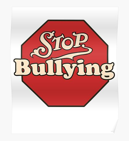 Stop Bullying: Posters | Redbubble