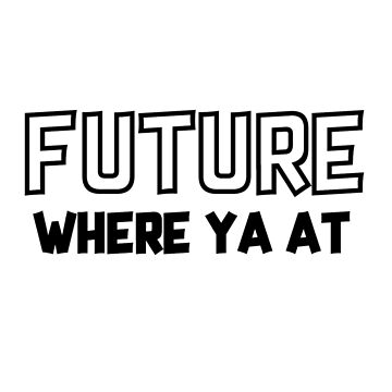 Future Where you at by urb4n
