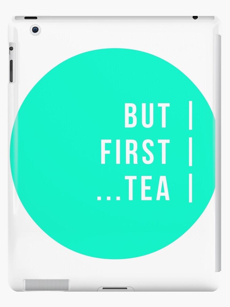 But First...Tea by followleeanne