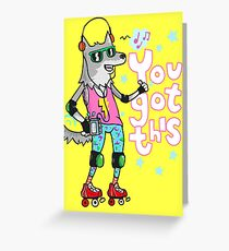 """MAXIMUM COOL WOLF says """"You got this"""" Greeting Card"""