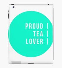 Proud Tea Lover iPad Case/Skin