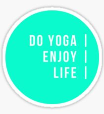 Do Yoga. Enjoy Life Sticker