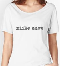 Miike Snow Women's Relaxed Fit T-Shirt