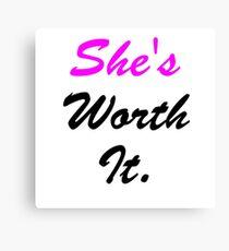 She's Worth It. Canvas Print