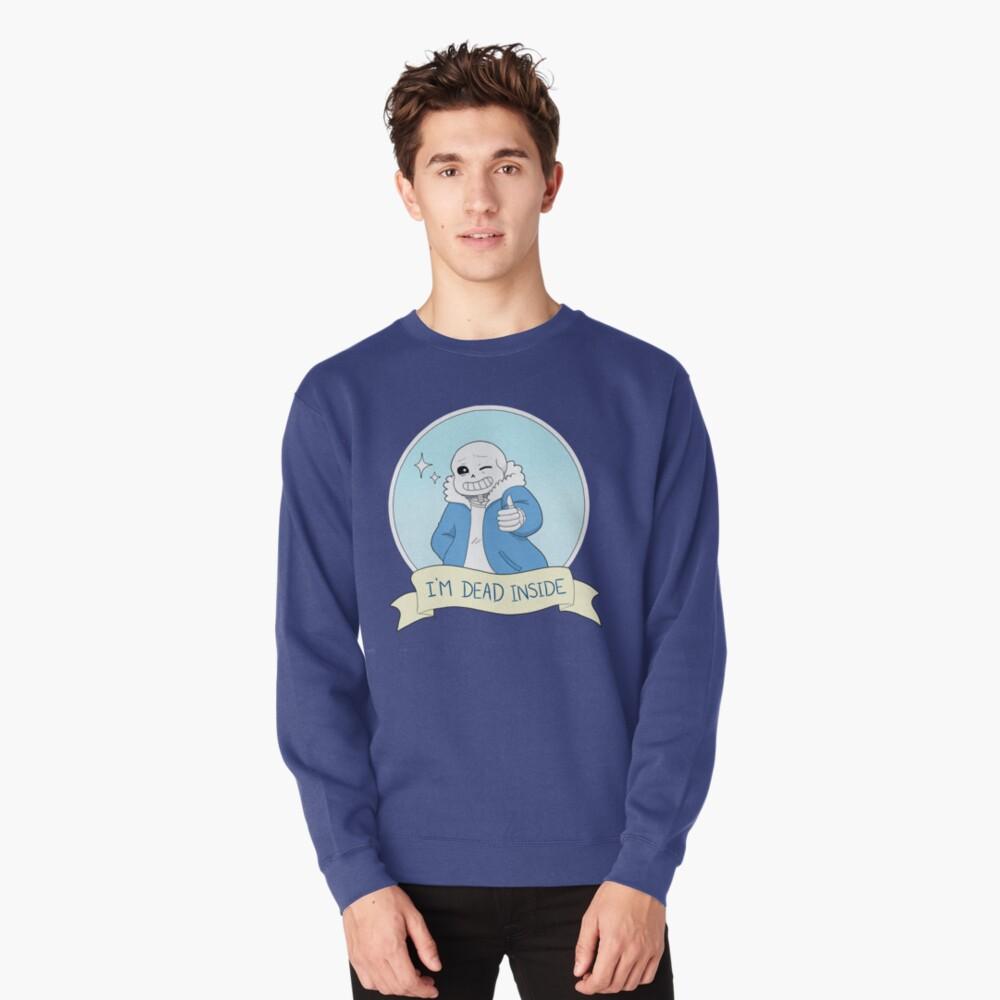 """Undertale - Sans """"I'm Dead Inside"""" Pullover Sweatshirt"""