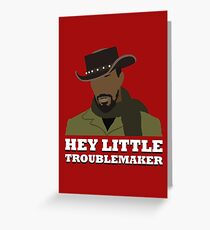 Hey little troublemaker. Greeting Card