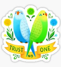 Trust NO One Budgerigars Sticker