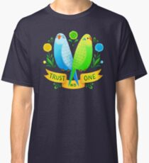 Trust NO One Budgerigars Classic T-Shirt