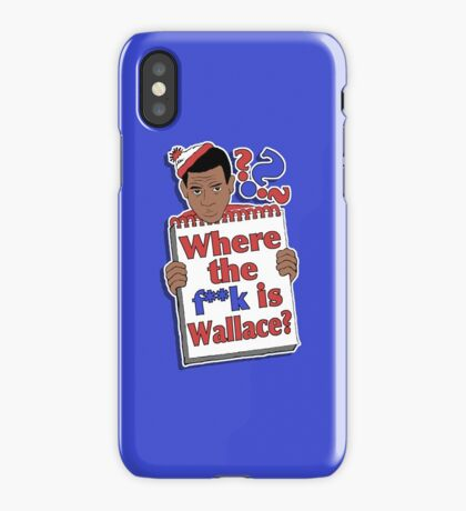 Where the F**k is Wallace? iPhone Case